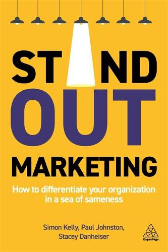 Stand-out Marketing: How to Differentiate Your Organization in a Sea of Sameness (Hardback)