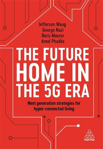 The Future Home in the 5G Era: Next Generation Strategies for Hyper-connected Living (Hardback)