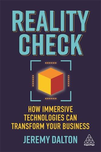 Reality Check: How Immersive Technologies Can Transform Your Business (Paperback)