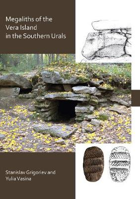 The Megaliths of Vera Island in the Southern Urals (Paperback)