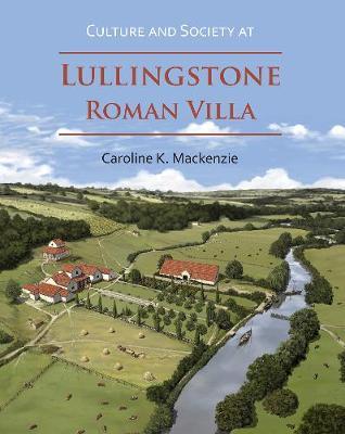 Culture and Society at Lullingstone Roman Villa (Paperback)