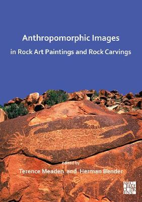 Anthropomorphic Images in Rock Art Paintings and Rock Carvings (Paperback)