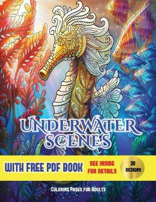 Underwater Scenes Coloring Pages: An Adult Coloring (Colouring) Book with 40 Underwater Coloring Pages: Underwater Scenes (Adult Colouring (Coloring) Books) - Underwater Scenes Coloring Pages 3 (Paperback)
