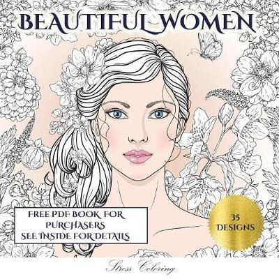 Stress Coloring (Beautiful Women): An Adult Coloring (Colouring) Book with 35 Coloring Pages: Beautiful Women (Adult Colouring (Coloring) Books) - Stress Coloring 4 (Paperback)