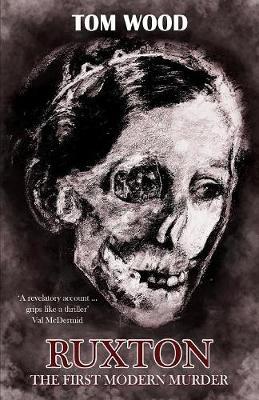 Ruxton: The First Modern Murder (Paperback)