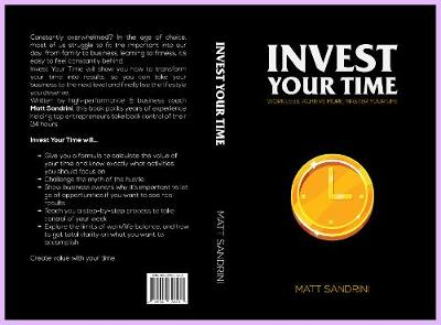 Invest Your Time: Work less, Achieve more, Master your life (Paperback)
