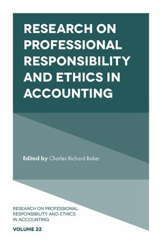 Research on Professional Responsibility and Ethics in Accounting - Research on Professional Responsibility and Ethics in Accounting 22 (Hardback)