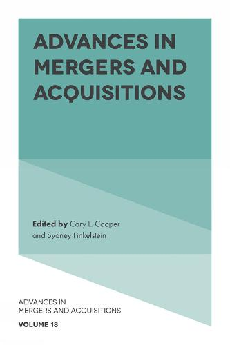 Advances in Mergers and Acquisitions - Advances in Mergers and Acquisitions 18 (Hardback)