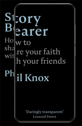 Story Bearer: How to share your faith with your friends (Paperback)