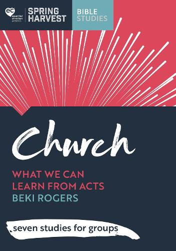 Church: What we can learn from Acts: six studies for groups (Paperback)