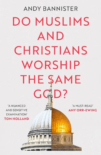 Do Muslims and Christians Worship the Same God? (Paperback)