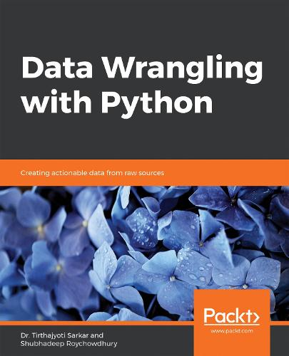 Data Wrangling with Python: Creating actionable data from raw sources (Paperback)
