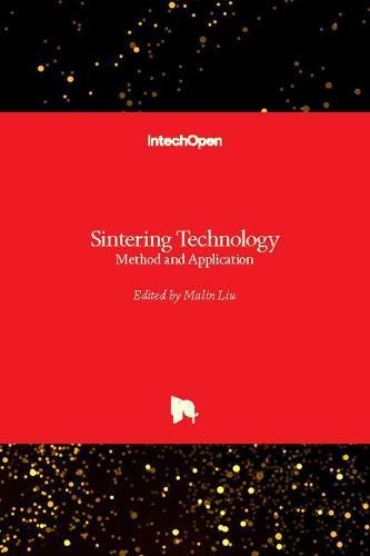 Sintering Technology: Method and Application (Hardback)