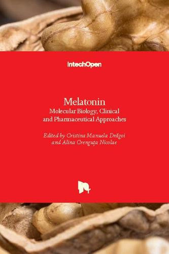 Melatonin: Molecular Biology, Clinical and Pharmaceutical Approaches (Hardback)
