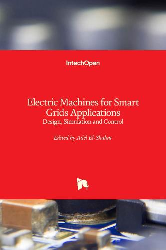 Electric Machines for Smart Grids Applications: Design, Simulation and Control (Hardback)