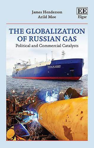 The Globalization of Russian Gas: Political and Commercial Catalysts (Hardback)