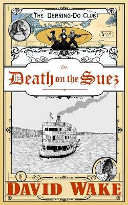 Death On The Suez - The Derring-Do Club 4 (Paperback)