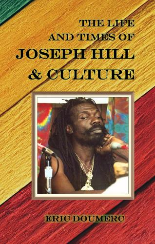 The Life and Times of Joseph Hill & Culture (Paperback)