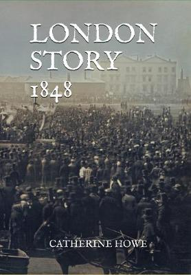 London Story 1848 by Catherine Howe | Waterstones