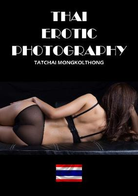 Thai Erotic Photography - Erotic Photography 25 (Paperback)