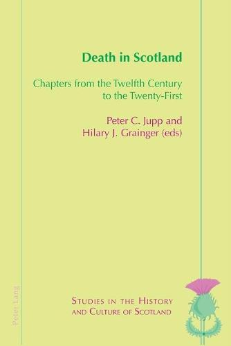 Death in Scotland: Chapters From the Twelfth Century to the Twenty-First - Studies in the History and Culture of Scotland 9 (Paperback)