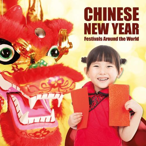 Chinese New Year - Festivals Around the World (Paperback)