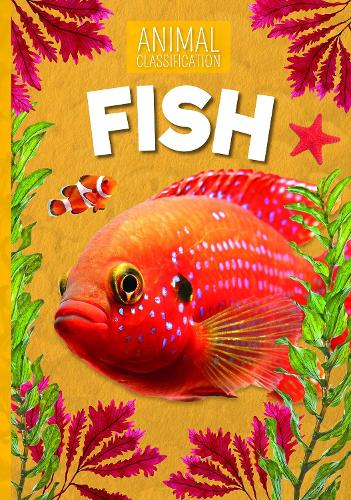 Fish - Animal Classification (Hardback)