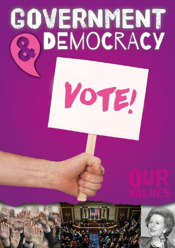 Government and Democracy - Our Values (Paperback)