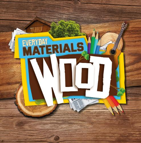 Wood - Everyday Materials (Paperback)