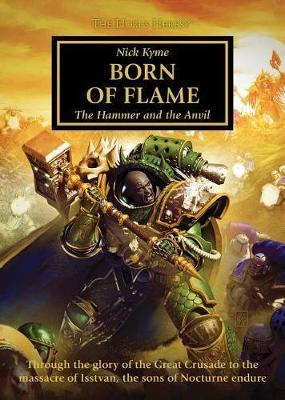 Born of Flame (The Horus Heresy): The Hammer and the Anvil - The Horus Heresy 50 (Paperback)