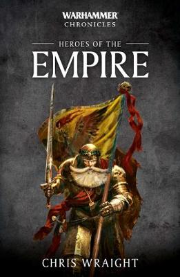 Heroes of the Empire - Warhammer Chronicles (Paperback)