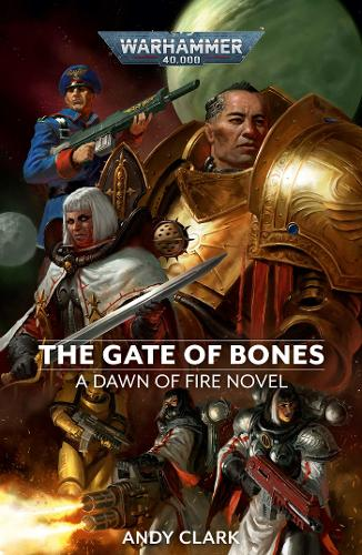 The Gate of Bones - Warhammer 40,000: Dawn of Fire 2 (Paperback)