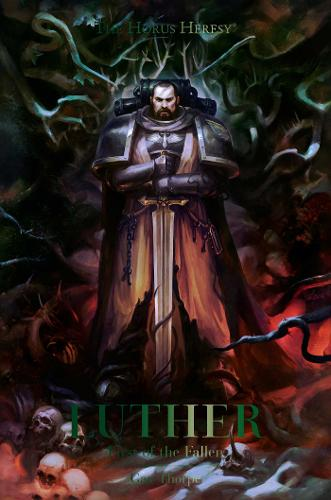 Luther: First of the Fallen - The Horus Heresy (Hardback)