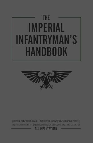 The Imperial Infantryman's Handbook - Warhammer 40,000 (Paperback)