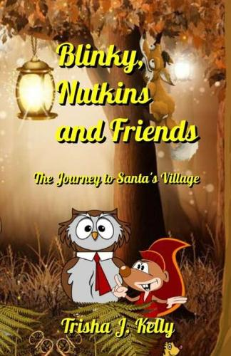 Blinky, Nutkins and Friends: The Journey to Santa's Village (Paperback)