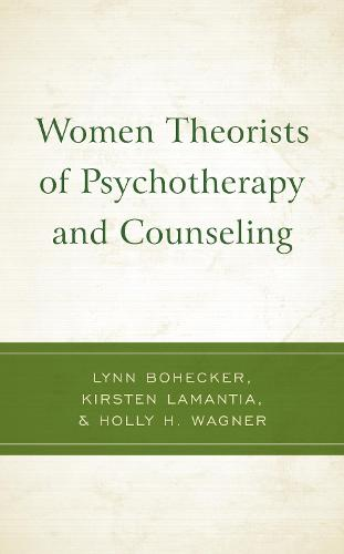 Women Theorists of Psychotherapy and Counseling (Hardback)