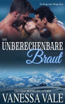 Ihre unberechenbare Braut - Bridgewater M nage-Serie 2 (Paperback)