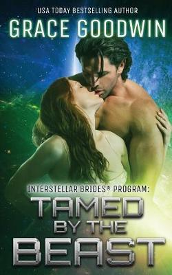 Tamed By The Beast - Interstellar Brides(r) 7 (Paperback)