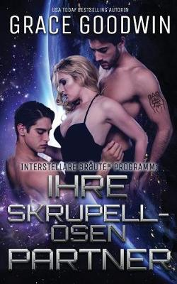 Ihre skrupellosen Partner - Interstellare Braute Programm 13 (Paperback)