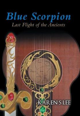 Blue Scorpion - Last Flight of the Ancients (Hardback)