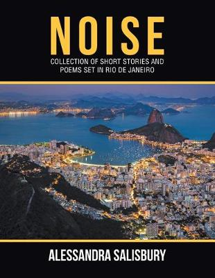 Noise: Collection of Short Stories and Poems Set in Rio De Janeiro (Paperback)