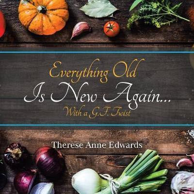 Everything Old Is New Again...: With a G.F. Twist (Paperback)