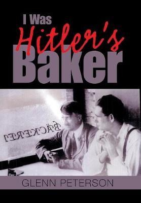 I Was Hitler's Baker (Hardback)