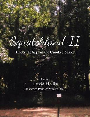 Squatchland Ii: Under the Sign of the Crooked Snake (Paperback)