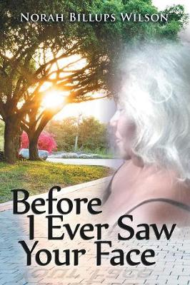 Before I Ever Saw Your Face (Paperback)