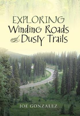 Exploring Winding Roads and Dusty Trails (Hardback)