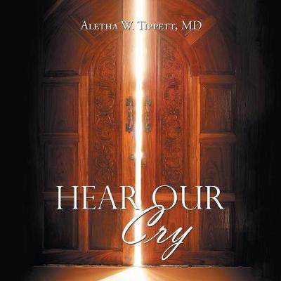 Hear Our Cry (Paperback)