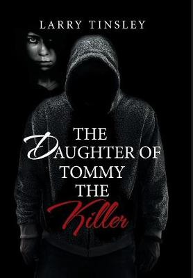 The Daughter of Tommy the Killer (Hardback)