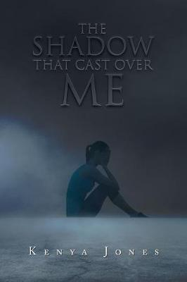 The Shadow That Cast over Me (Paperback)
