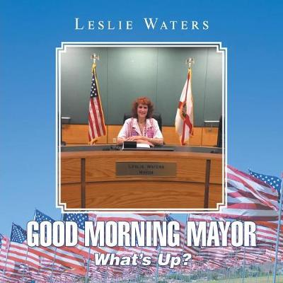 Good Morning Mayor: What's Up? (Paperback)